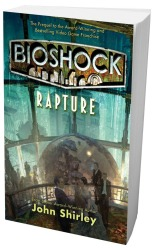 *BioShock: Rapture Book Review BioShock: Rapture Review